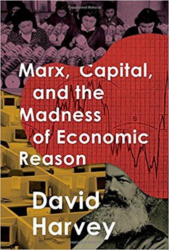 Marx, el capital y la locura de la razón económica,